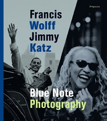 Francis Wolff/Jimmy Katz Blue Note Photography